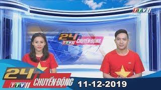 TayNinhTV | 24h Chuyển động 11-12-2019 | Tin tức hôm nay