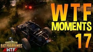 PLAYERUNKNOWN'S BATTLEGROUNDS WTF Funny Moments Highlights Part 17 (PUBG Plays)