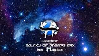 Repeat youtube video Liquicity Galaxy Of Dreams Mix by Makios [HD]