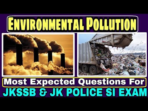 Environmental Pollution | most expected questions for | JKSSB / jk police SI Exam