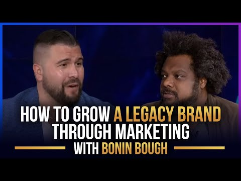 How to Grow a Legacy Brand Through Marketing with Bonin Bough ...
