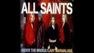 ALL SAINTS - UNDER THE BRIDGE - LADY MARMALADE