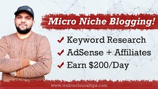 Micro Niche Blogging Beginners Guide 2019 | Earn $200/Day | Keyword Researching [Hindi]