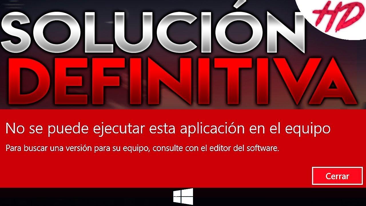 Solución Definitiva No Se Puede Ejecutar Esta Aplicación En El Equipo Windows 10 8 1 Y 8