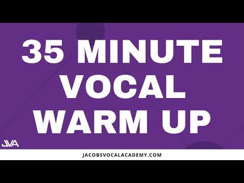 35 Minute Vocal Warm Up