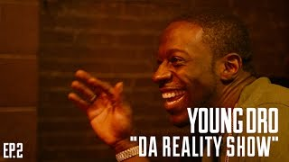 "Young Dro ""Da Reality Show"" (Episode 2)"