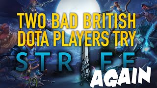 Two Bad British Dota Players Try Strife Again [Sponsored video]
