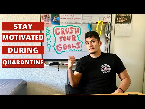 Stay Motivated During Quarantine| SMART Goals