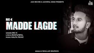 Madde Lagde | (Full Song) | Ric K | New Punjabi Songs 2019 | Jass Records