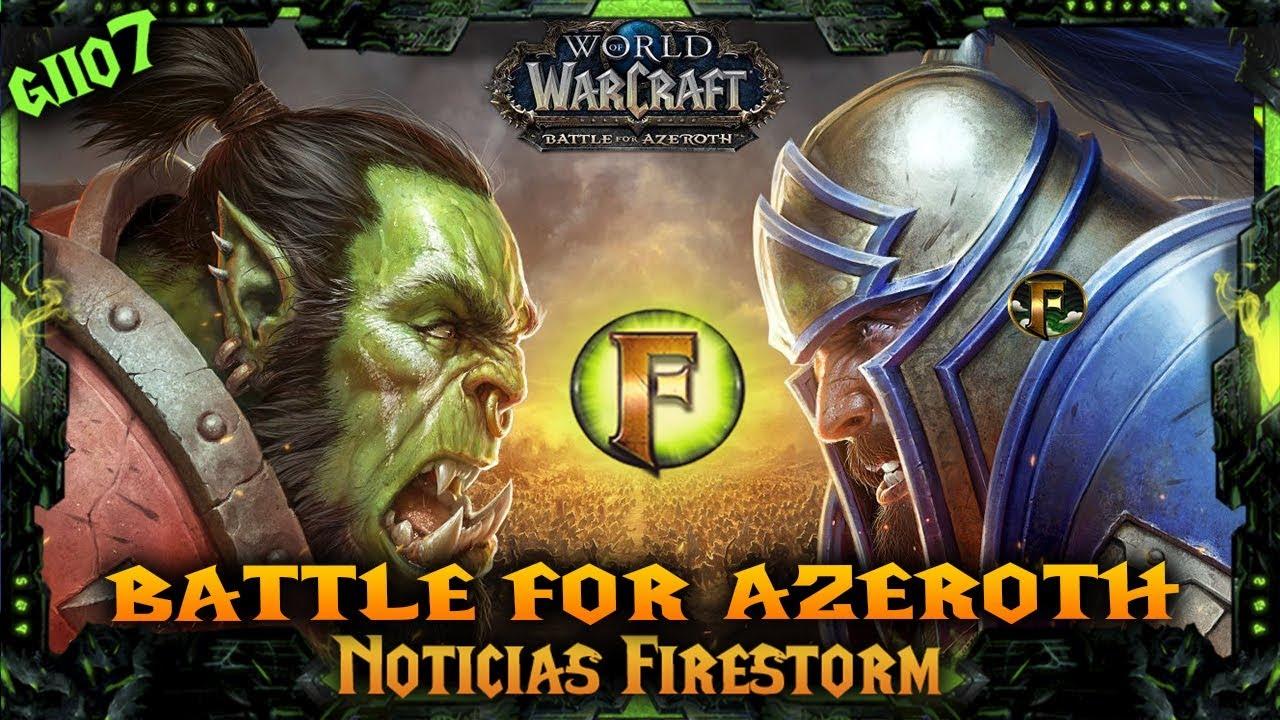 Battle for Azeroth en Firestorm + Argus (NOTICIAS FIRESTORM)