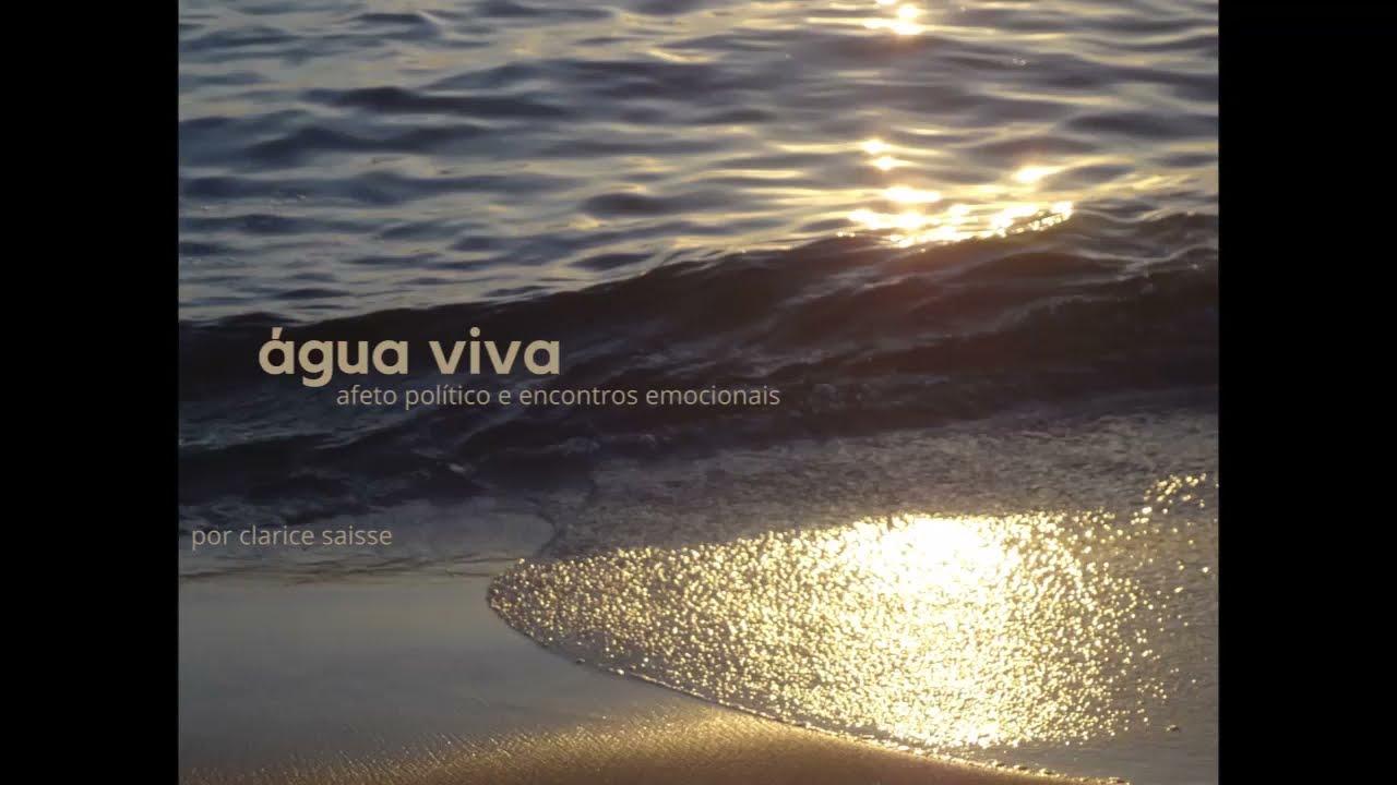 """A experiência do isolamento em """"Água Viva"""""""