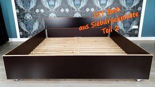 DIY Bett selber bauen Möbel mit Siebdruckplatte super einfach selber machen Teil 2 Anleitung