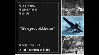 (Pulp Call of Cthulhu) Project Athena, S1 EP1: Project Athena