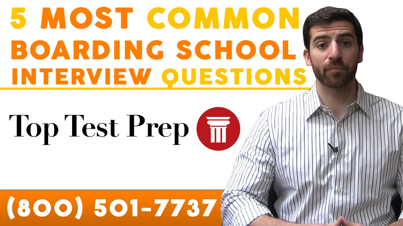 most common boarding school interview questions toptestprep 5 most common boarding school interview questions toptestprep com