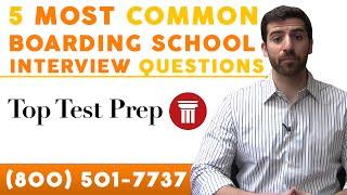 5 Most Common Boarding School Interview Questions - TopTestPrep.com