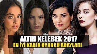 2017 Pantene Altın Kelebek En İyi Kadın Oyuncu Adayları (Ya Senin Adayın? )