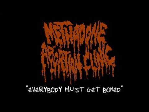 """Download METHADONE ABORTION CLINIC- """"Everybody Must Get Boned"""" NEW 2015"""