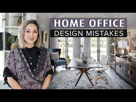 COMMON DESIGN MISTAKES | Home Office Design Mistakes and How to Fix Them | Julie Khuu