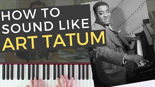 How to Sound Like Art Tatum [Jazz Piano Tutorial]