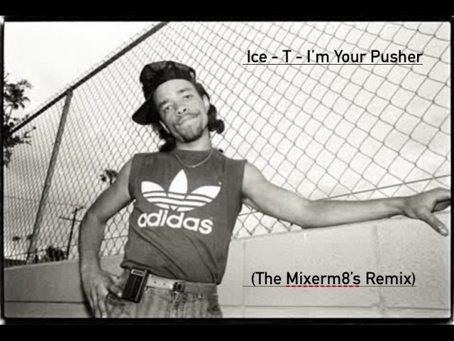 Ice - T  - I'm Your Pusher (The Innovator's Remix)