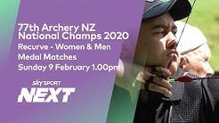 Archery NZ National Champs 2020 - Recurve Medal Matches   Archery   Sky Sport Next