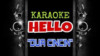 Hello - Dua cincin (Karaoke Tanpa Vokal)
