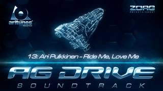 Download AG Drive Soundtrack: Ari Pulkkinen - Ride Me Love Me MP3 song and Music Video