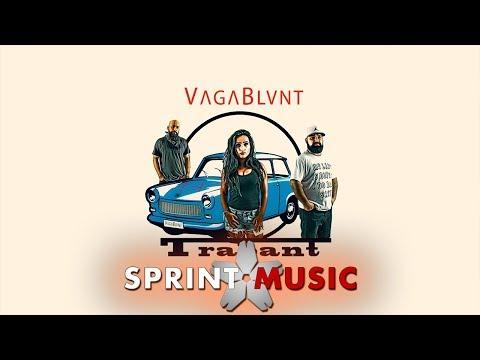 VagaBlunt - Trabant   Piesa Oficiala