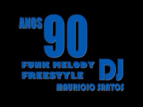 Funk Melody / FreeStyle - SET Mix Parte 01 - DJ Mauricio Santos
