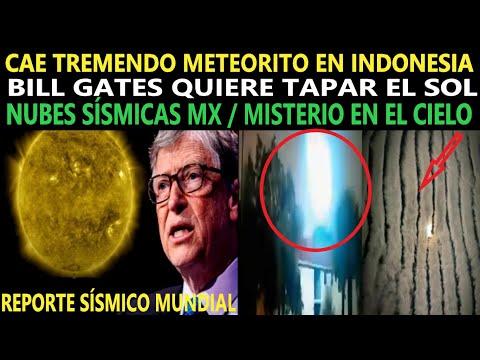 B. GATES QUIERE APAGAR EL SOL / SEÑALES EN EL CIELO / NUBES SÍSMICAS MX / REPORTE SISMICO MUNDIAL