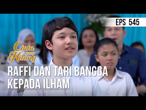 CINTA YANG HILANG - Raffi Dan Tari Bangga Kepada Ilham [08 Juni 2019]