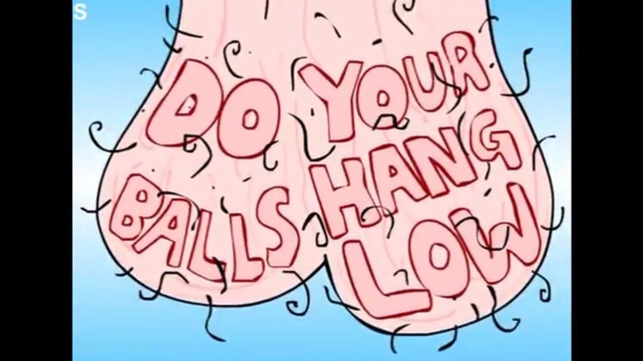 Low mean what your it when hang does testicles Weird Facts