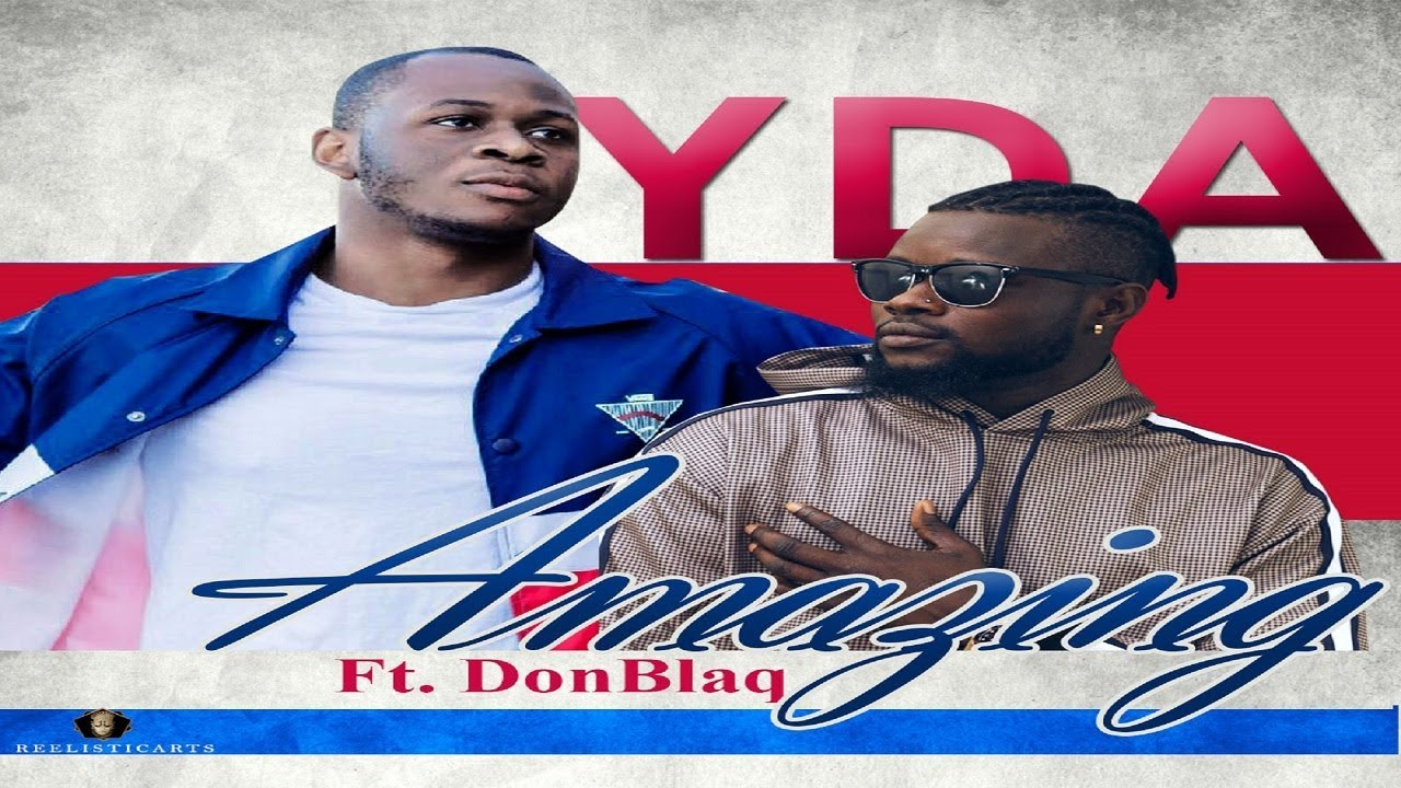 Y D A - Amazing Ft  Donblaq (Lyric Video) (2018 Afrobeat)
