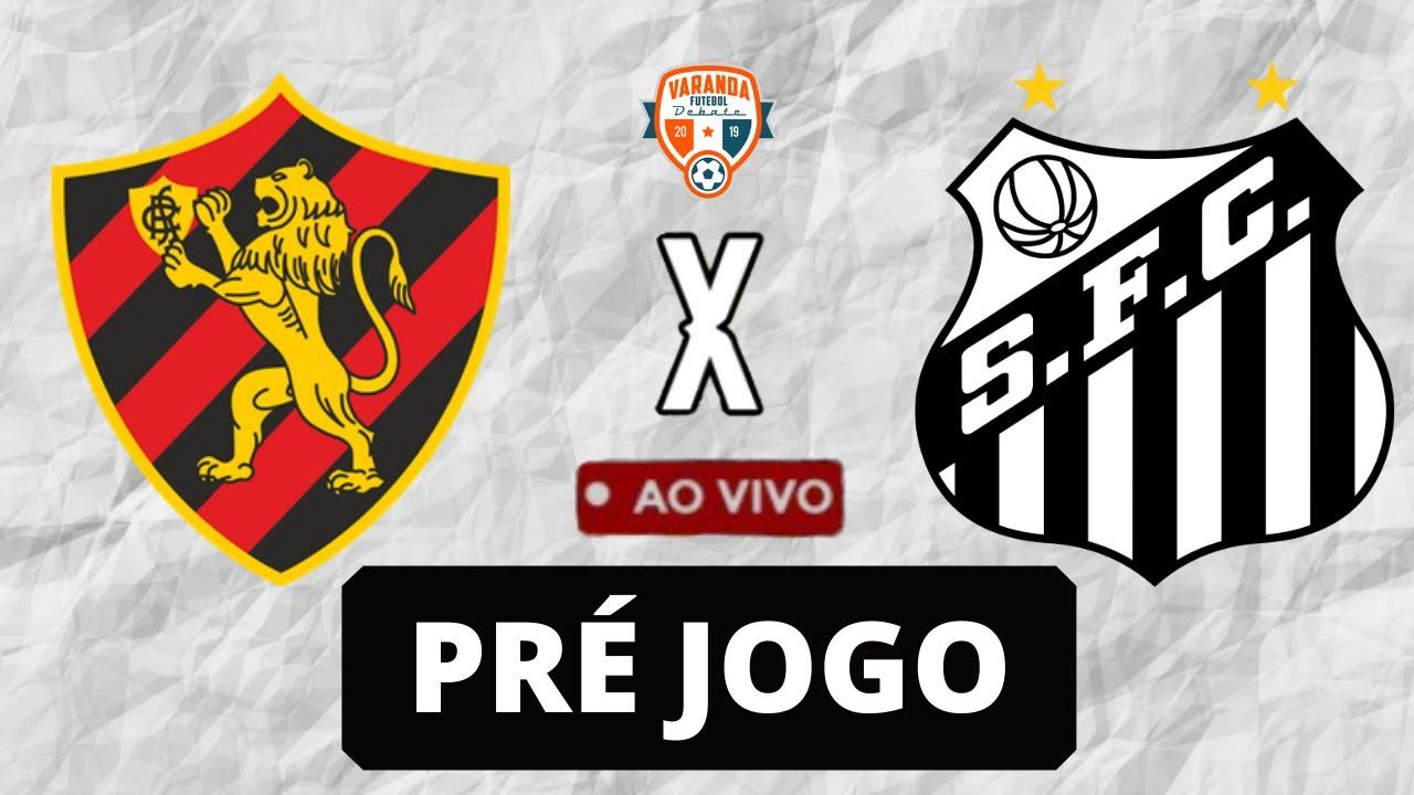 Download SPORT X SANTOS | PRÉ JOGO | AO VIVO | CAMPEONATO BRASILEIRO