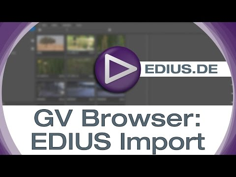 EDIUS.NET Podcast - GV Browser EDIUS Import