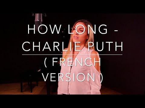 HOW LONG ( FRENCH VERSION ) CHARLIE PUTH ( SARA'H COVER )