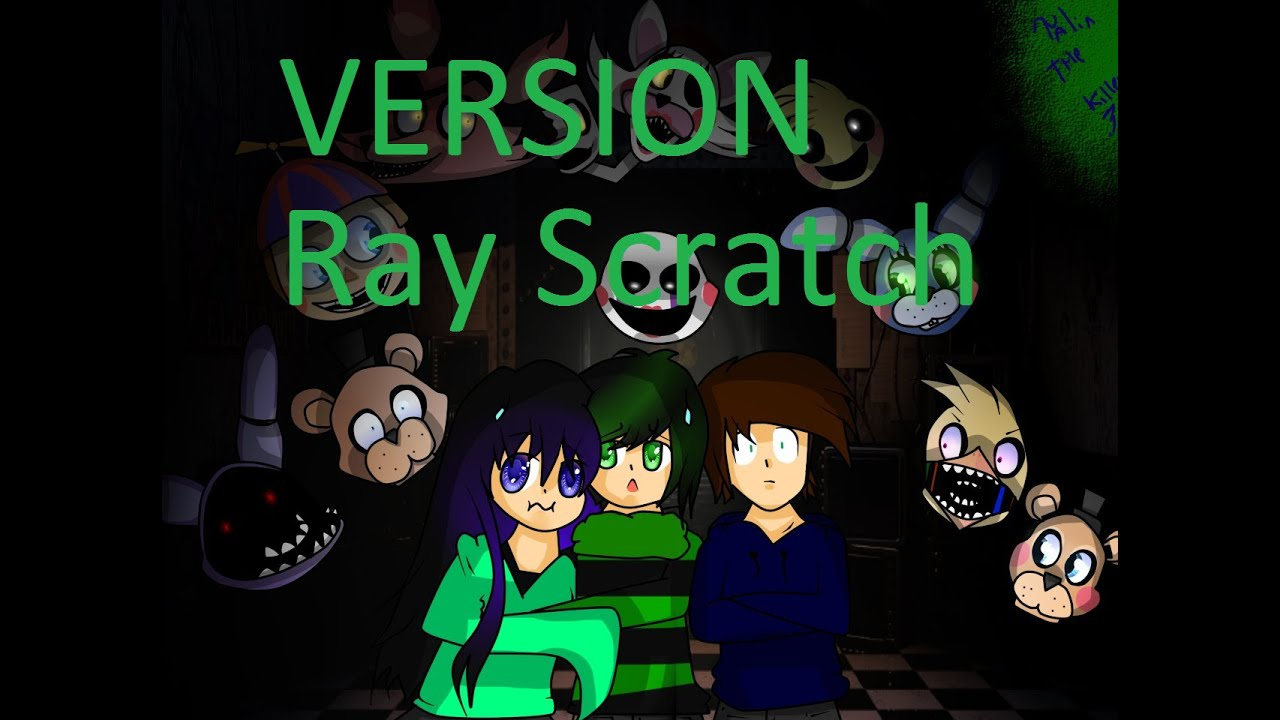 Five Nights At Freddys 2 Song / Version Ray Scratch / FNAF 2 SONG