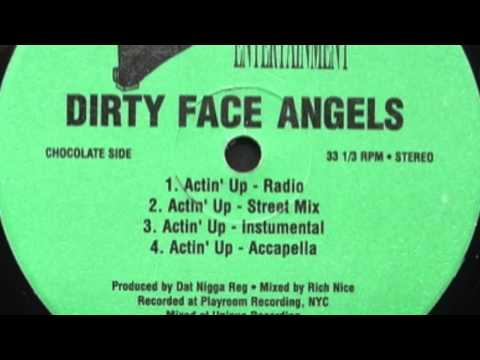 Dirty Face Angels - Actin Up - Remix - Why The Meatbuster.
