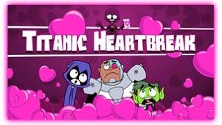 Teen Titans Go - Titanic Heartbreak - Teen Titans Games