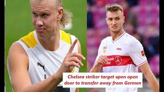 Chelsea striker target open open door to transfer away from Germen✔