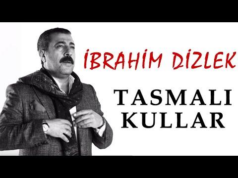 İbrahim Dizlek - Tasmalı Kullar