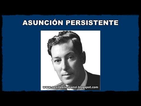 ASUNCIÓN PERSISTENTE (Neville Goddard - 18-03-1968)