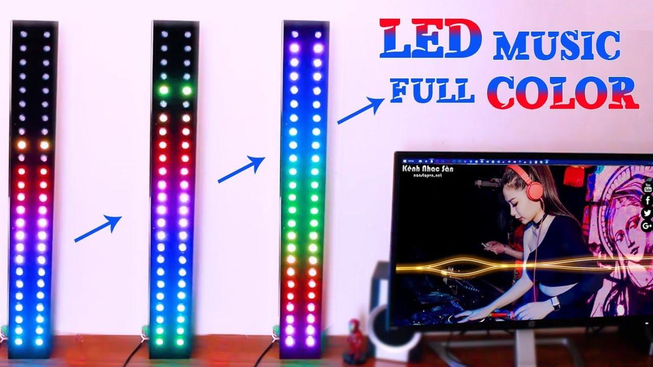 Hướng Dẫn Làm LED MUSIC Nháy Theo Nhạc FULL COLOR – Đẹp Không Chê Vào Đâu Được