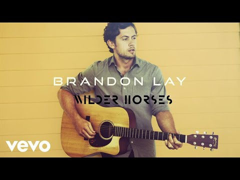 Brandon Lay - Wilder Horses (Audio)