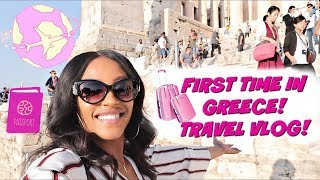 FIRST TIME IN GREECE! GREECE TRAVEL VLOG 2018: DAY 1