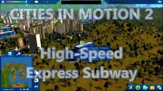 Cities In Motion 2 ►High-Speed Express Subway!◀