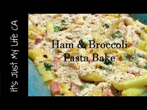 HAM & BROCCOLI PASTA BAKE  | ItsJustMyLifeCA