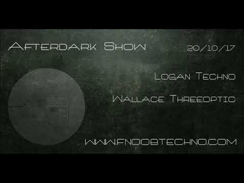 WALLACE THREEOPTIC @ THE AFTERDARK SHOW ON FNOOB TECHNO RADIO 20/10/17