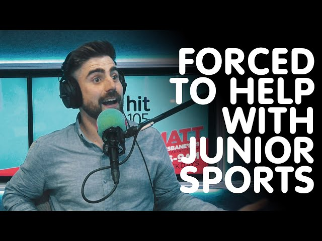 Forced To Help With Junior Sports | Hit105