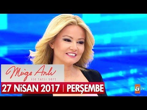Müge Anlı ile Tatlı Sert 27 Nisan 2017 - Tek Parça